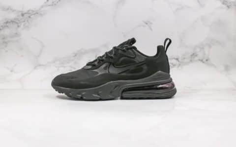耐克Nike Air Max 270 React纯原版本气垫鞋纯黑内置芯片正确电绣工艺原楦头原纸板打造 货号:AO4971-003