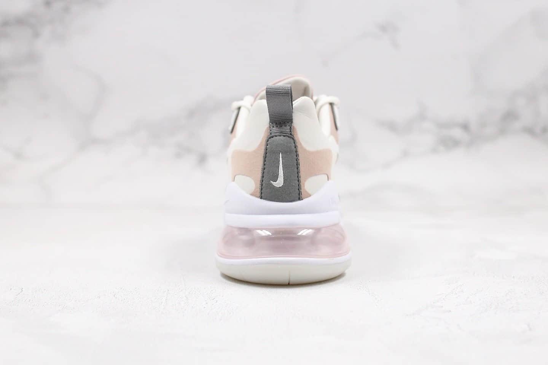 耐克NIKE AIR MAX 270 React气垫鞋Max270纯原版本灰粉色马卡糖果配色真小潘气垫加持正确鞋面材质 货号:CI3899-500
