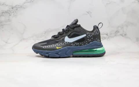 耐克Nike React Air Max 270 Just Do It纯原版本气垫鞋高桥盾网纱系列Max270黑绿内置真小潘气垫原楦头纸板打造 货号:CT2538-001
