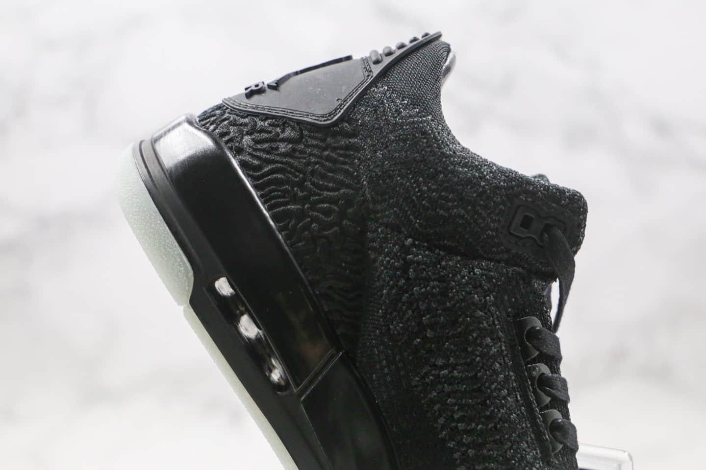 乔丹Air Jordan 3 Flyknit纯原版本夜光编织AJ3黑色篮球鞋原鞋开模一比一打造 货号:AQ1005-001