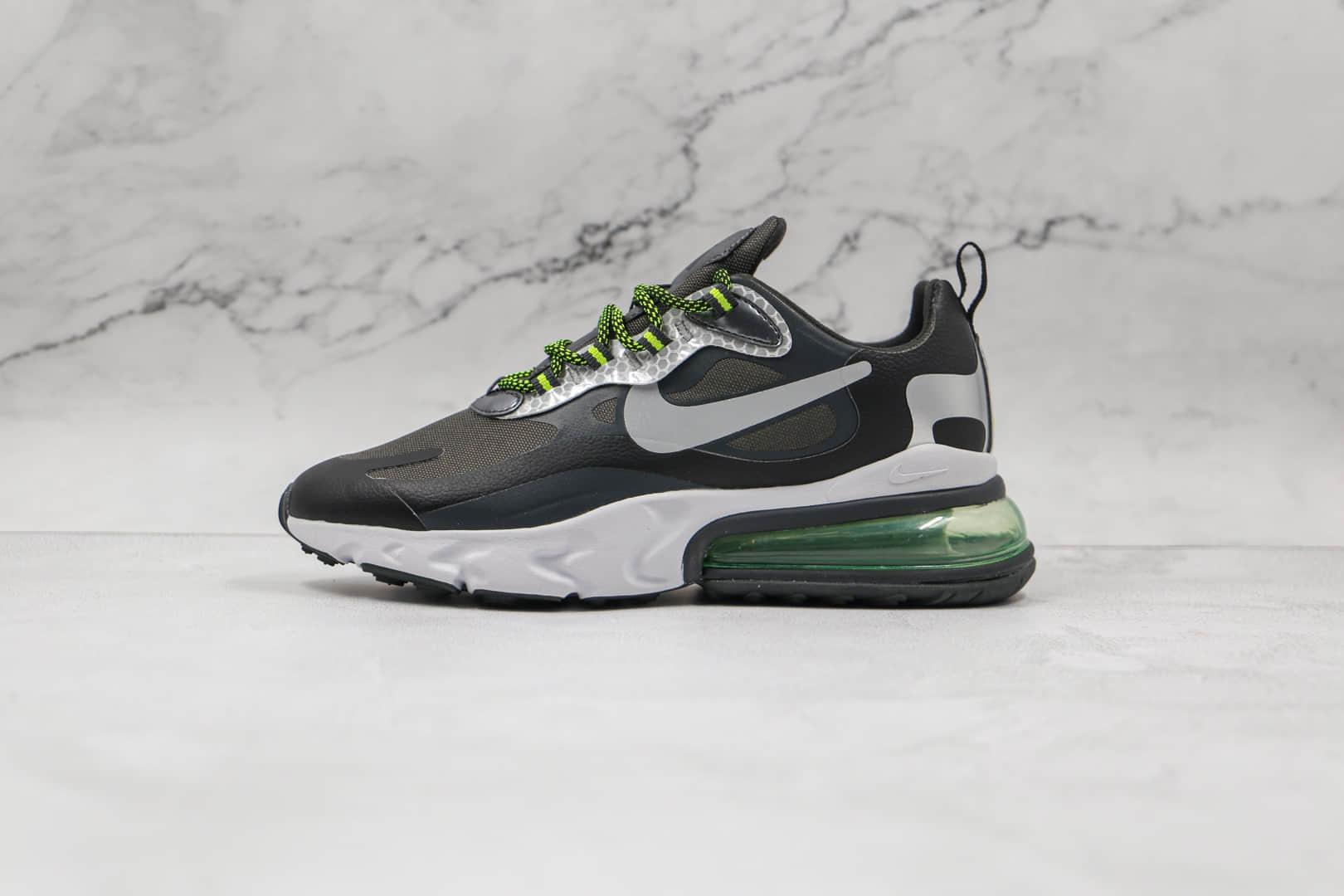 耐克Nike Air Max 270 React纯原版本半掌气垫Max270赛车系列黑绿银色内置真小潘气垫 货号:CT1647-001