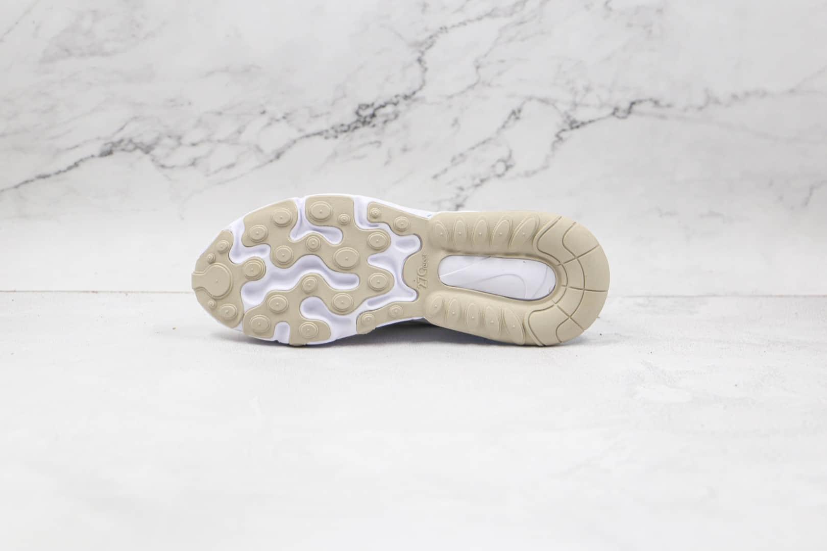 耐克Nike React Air Max 270V2纯原版本半掌气垫Max270米黄色气垫鞋原档案数据开发 货号:CV8815-100