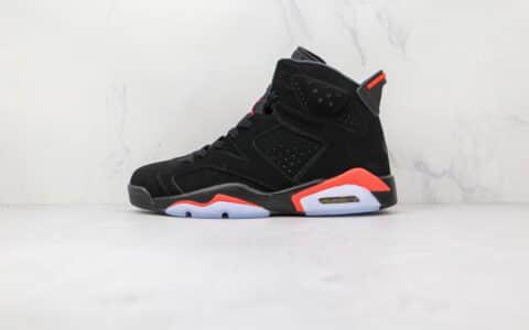 """乔丹Air Jordan 6""""Black Infrared""""公司级版本乔6实战篮球鞋AJ6黑红红外线原厂纸板原楦头 货号:384664-060"""