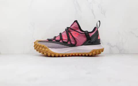 耐克Nike ACG Mountain Fly Low Fossil Stone纯原版本黑粉色网状ACG登山鞋原档案数据开发 货号:DC9045-500